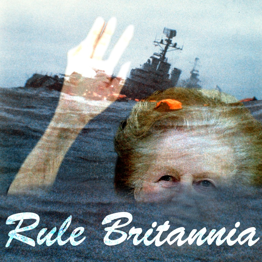 Thatcher_1925-2013_Rule-Britannia_General-Belgrano-sinking